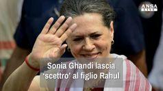 Sonia Ghandi lascia scettro al figlio Rahul