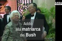 Addio alla matriarca dei Bush
