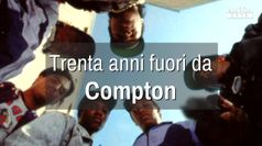 Trenta anni fuori da Compton