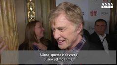 Redford: Forse ultimo film, ma mai dire mai..