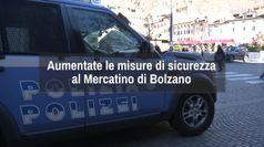 Aumentate le misure di sicurezza al Mercatino di Bolzano