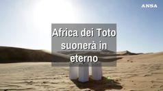 Africa dei Toto suonera' in eterno