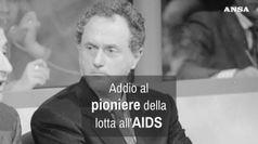 Addio al pioniere della lotta all'Aids