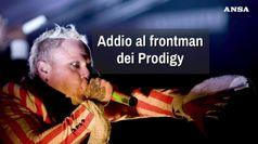 Addio al frontman dei Prodigy