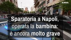 Sparatoria Napoli, ancora grave la bimba