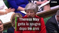 Theresa May getta la spugna dopo tre anni