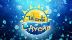 TALENTI NE L'ARENA, puntata del 30/08/2019