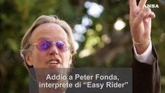 Usa: Addio a Peter Fonda, l'icona di Easy Rider