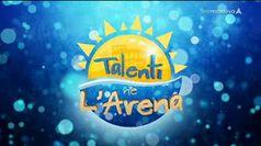 TALENTI NE L'ARENA, puntata del 06/09/2019