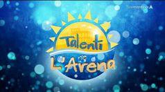 TALENTI NE L'ARENA, puntata del 13/09/2019
