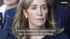 Usa, condannata l'attrice Felicity Huffman per mazzette al college della figlia