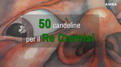 Cinquanta candeline per il Re Cremisi