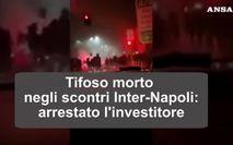 Tifoso morto negli scontri Inter-Napoli, arrestato l'investitore