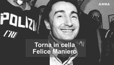 Torna in cella Felice Maniero