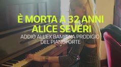 E' morta a 32 anni Alice Severi