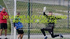 20 giugno, il calcio italiano riprende a giocare