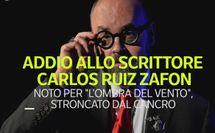 Addio allo scrittore Carlos Ruiz Zafo'n