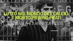 Lutto nel mondo del calcio: e' morto Pierino Prati