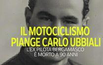 Il motociclismo piange Carlo Ubbiali