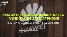 Huawei e' leader mondiale nella vendita degli smartphone
