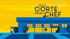 ALLA CORTE DEGLI CHEF, puntata del 06/08/2020