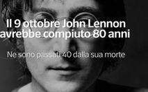Il 9 ottobre John Lennon avrebbe compiuto 80 anni