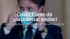 Covid, Conte da' piu' poteri ai sindaci