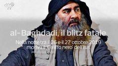 Al Baghdadi: un anno dal blitz finale