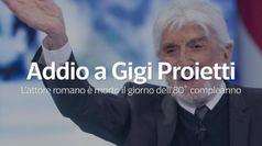 Addio a Gigi Proietti nel giorno dell'80  compleanno