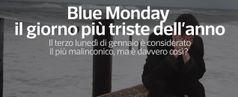 Blue Monday, il giorno piu' triste dell'anno