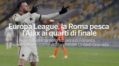 Europa League, la Roma pesca l'Ajax ai quarti di finale